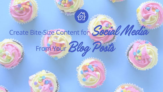 create bite-size content for social media from your blog posts